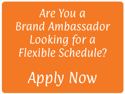Are You a Brand Ambassador Looking for a  Flexible Schedule?