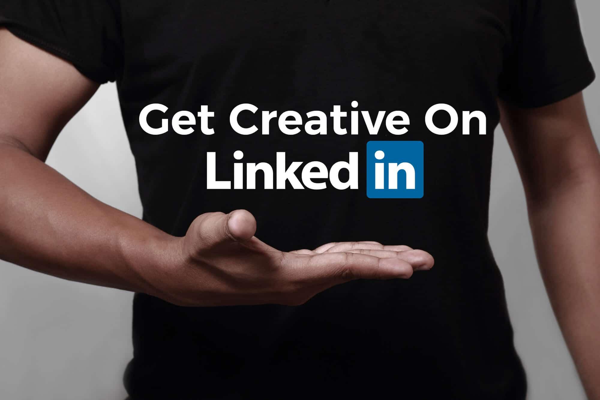 5 Creative LinkedIn Marketing Strategies