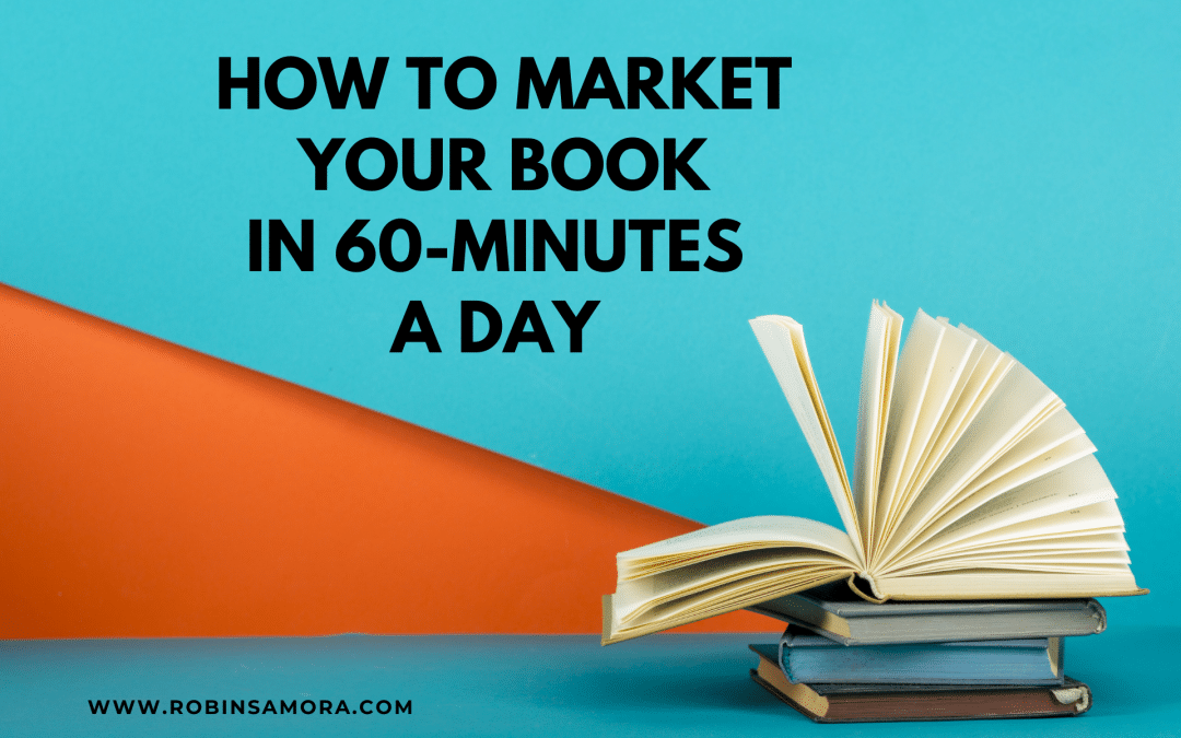 How to Market Your Book in 60-Minutes a Day