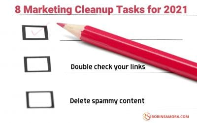 8 Marketing Cleanup Tasks to Get Ready for 2021