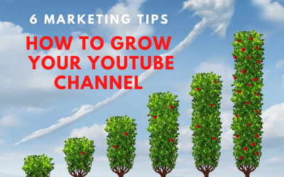 6 Marketing Tips to Grow Your YouTube Channel